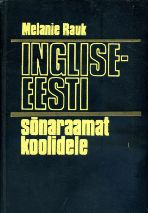 Inglise-eesti sõnaraamat koolidele = English-Estonian dictionary for schools