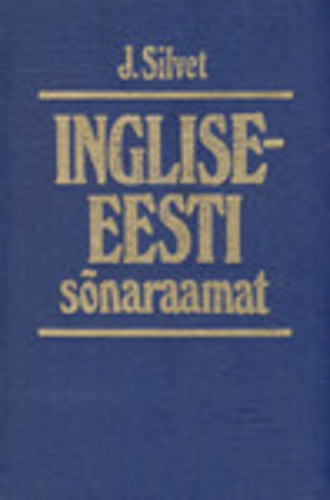 Inglise-eesti sõnaraamat 1. An English-Estonian dictionary. 1