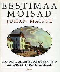 Eestimaa mõisad = Manorial architecture in Estonia = Gutsarchitektur in Estland
