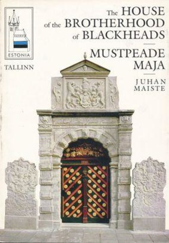 Mustpeade maja = The house of the Brotherhood of Blackheads