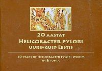 20 aastat Helicobacter pylori uuringuid Eestis = 20 years of Helicobacter pylori studies in Estonia