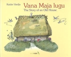 Vana Maja lugu = The story of an Old House