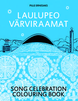 Laulupeo värviraamat = Song celebration colouring book