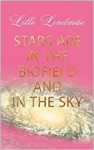 Stars are in the Biofield and in the Sky
