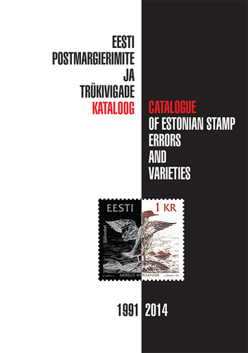 Eesti postmargierimite ja trükivigade kataloog 1991-2014 = Catalogue of Estonian stamp errors and varieties