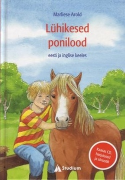Lühikesed ponilood = Short pony stories
