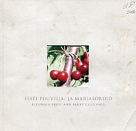 Eesti puuvilja- ja marjasordid = Estonian fruit and berry cultivars