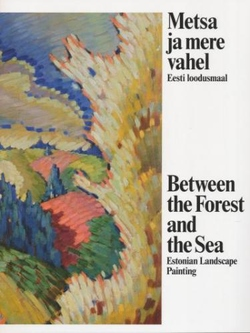 Metsa ja mere vahel = Between the Forest and the Sea