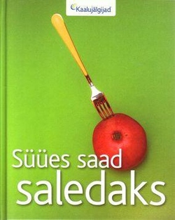Süües saad saledaks / Weight Watchers