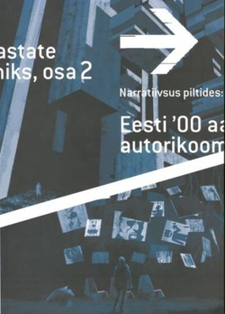 Narratiivsus piltides. Eesti '00 aastate autorikoomiks. Narration in pictures. Estonian alternative comics from the '00s. Part 2