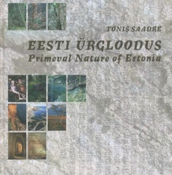Eesti ürgloodus = Primeval nature of Estonia