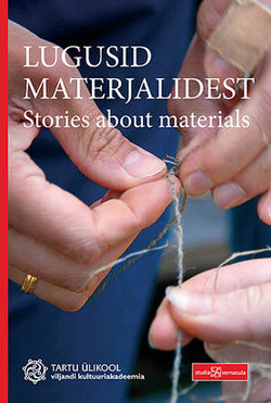 Lugusid materjalidest = Stories about materials