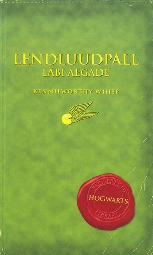 Lendluudpall läbi aegade = Quidditch through the ages