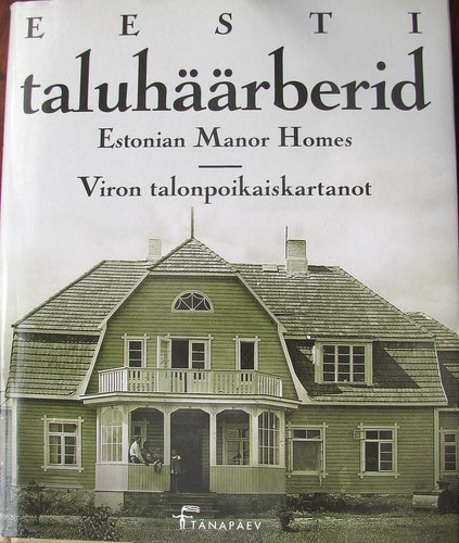 Eesti taluhäärberid = Estonian manor homes = Viron talonpoikaiskartanot