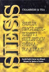 Suur inglise-eesti seletav sõnaraamat = Essential English-Estonian semi-bilingual dictionary for speakers of Estonian (SIESS) / Chambers & TEA