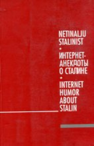 Netinalju Stalinist = Интернет-анекдоты о Сталине = Internet humour about Stalin