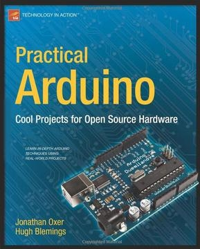 Practical Arduino - Cool Projects for Open Source Hardware