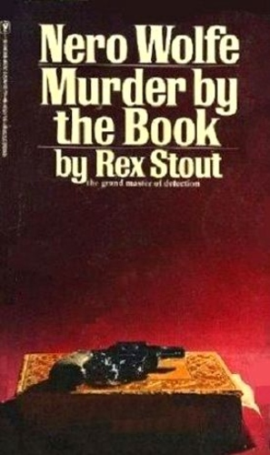 Murder by the Book. A Nero Wolfe Novel