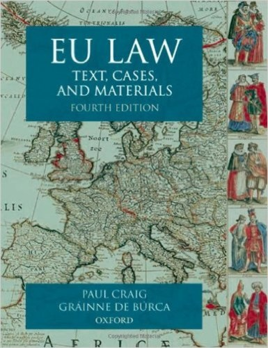 EU Law. Text, Cases, and Materials. 4th Edn.