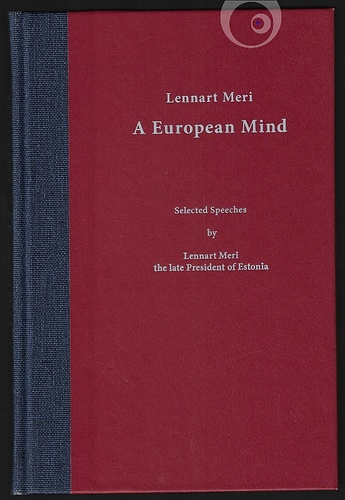 A European mind: selected speeches by Lennart Meri the late President of Estonia