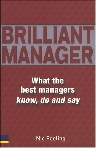 Brilliant manager. What the best managers know, do and say