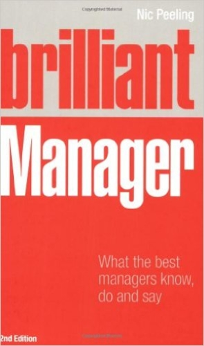 Brilliant manager. What the best managers know, do and say. Second edition