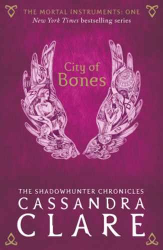 City Of Bones (The Mortal Instruments 1)