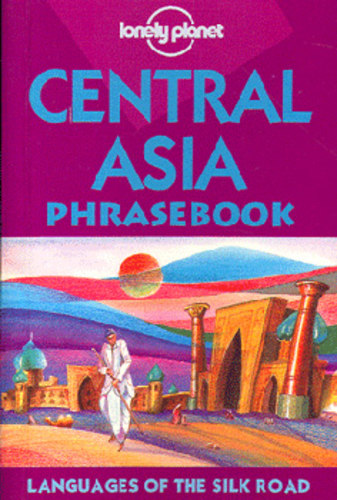 Central Asia. Lonely Planet Phrasebook
