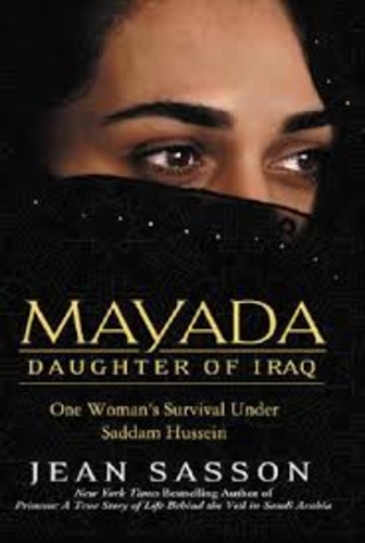 Mayada. Daughter of Iraq. One Woman's Survival in Saddam Hussein's Torture Jail