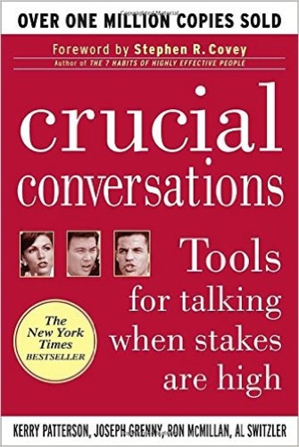 Crucial Conversations; Tools for talking when stakes are high.