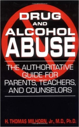 Drug and Alcohol Abuse: The authorative guide for parents, teachers and counselors