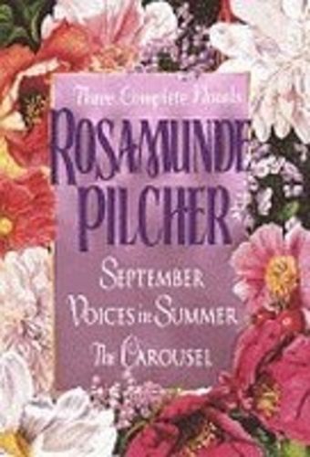 Three Complete Novels: September. Voices in Summer. The Carousel