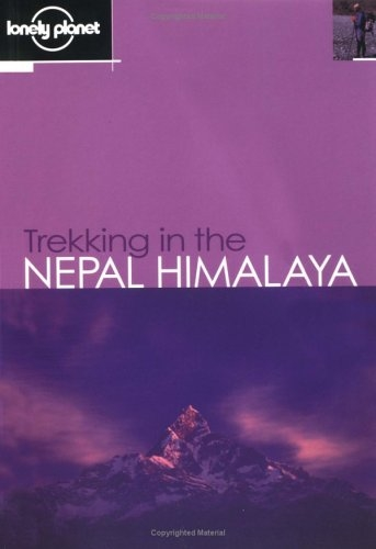 Trekking in the Nepal Himalaya (Lonely Planet Walking & Hiking & Trekking)