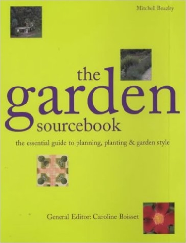 The Garden Sourcebook: The Essential Guide to Planning, Planting and Garden Style