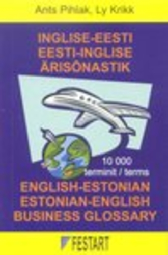 Inglise-eesti eesti-inglise ärisõnastik. English-Estonian Estonian-English Business Glossary
