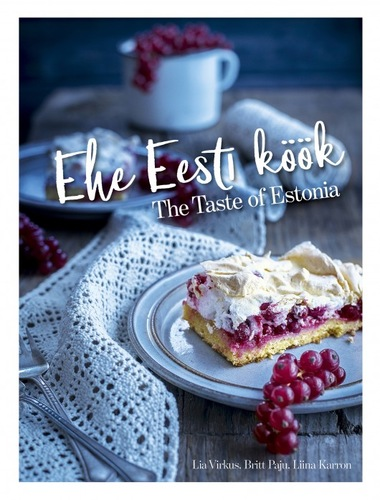 Ehe Eesti köök. The Taste of Estonia