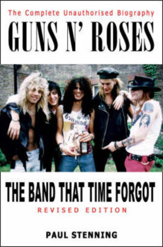 Guns N' Roses. The Band That Time Forgot