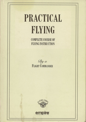 Practical Flying. Complete Course of Flying Instruction 1918