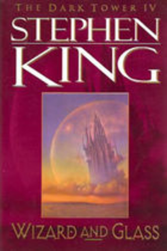Wizard and Glass (The Dark Tower, 4)