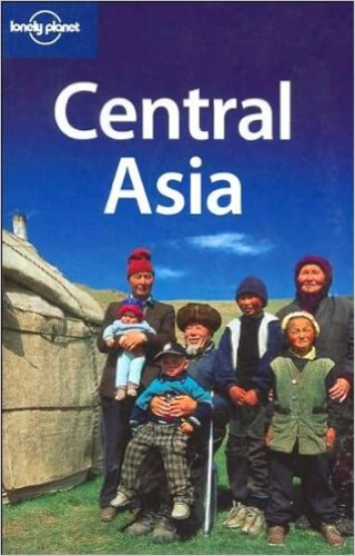 Central Asia. Lonely Planet Travel Guides