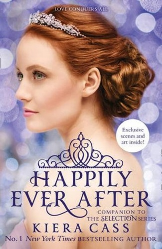 Happily Ever After (The Selection 0.4, 0.5, 2.5, 2.6)