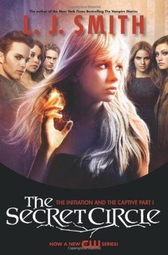 The Initiation and The Captive Part I (The Secret Circle 1-2)
