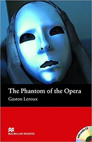 The Phantom of the Opera: Beginner (Macmillan Readers) +1CD