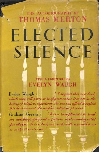 Elected Silence : The autobiography of Thomas Merton