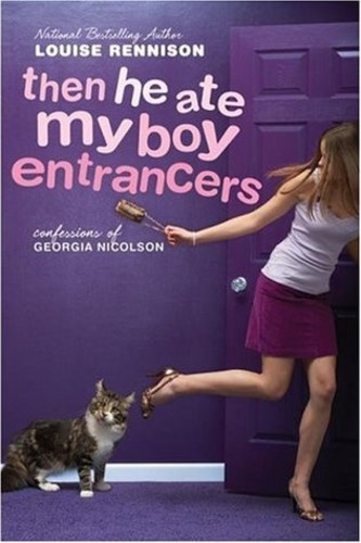 Then He Ate My Boy Entrancers (Confessions of Georgia Nicolson 6)