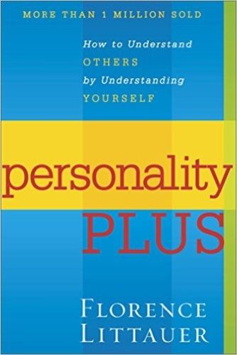 Personality PLUS. How to Understand others by Understanding Yourself