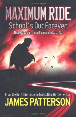School's Out Forever (Maximum Ride 2)