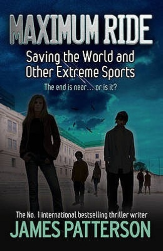 Saving the World and Other Extreme Sports (Maximum Ride 3)