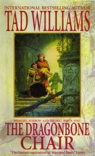 The Dragonbone Chair (Memory, Sorrow, and Thorn #1)