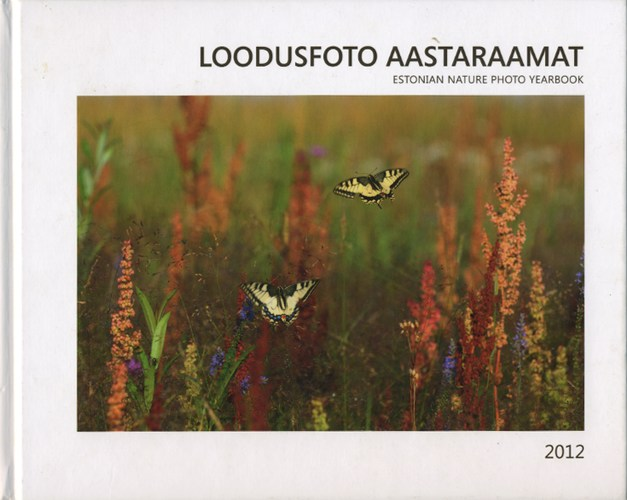 Loodusfoto aastaraamat 2012 = Estonian nature photo yearbook